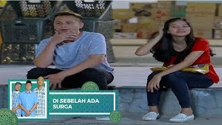 Video Highlight Di Sebelah Ada Surga - Episode 09 download MP3, 3GP, MP4, WEBM, AVI, FLV Juni 2018