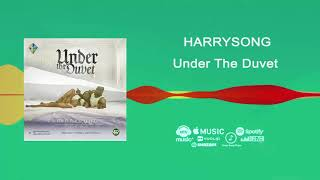 Harrysong - Under the Duvet [Official Audio] | FreeMe TV