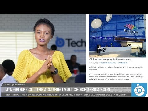 MTN could be acquiring Multichoice Africa soon - VideoPoint Weekly News Roundup Episode 18