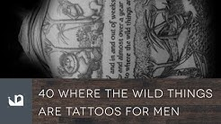40 Where The Wild Things Are Tattoos For Men
