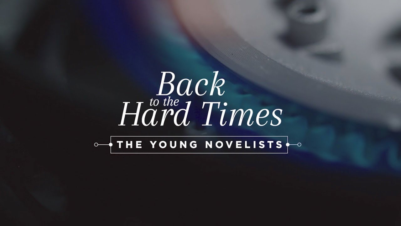 video: The Young Novelists - Back to the Hard Times