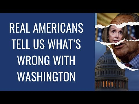 Real Americans Tell Us What's Wrong With Washington