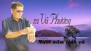 NS Vũ Phương - Mười Năm Tình Cũ - Clip