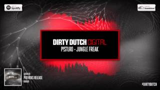 P!STLRO - Jungle Freak | Dirty Dutch Digital 021