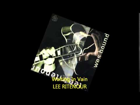 Lee Ritenour - Waiting In Vain Feat Maxi Priest On Vocals
