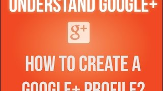 How to create a Google+ profile?
