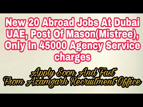 New 20 Abroad Jobs At Dubai-UAE, Post Of Mason(Mistree), Only In 45000 Agency Service charges