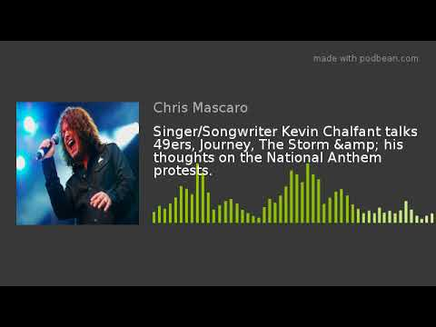Singer/Songwriter Kevin Chalfant talks 49ers, Journey, The Storm & his thoughts on the National