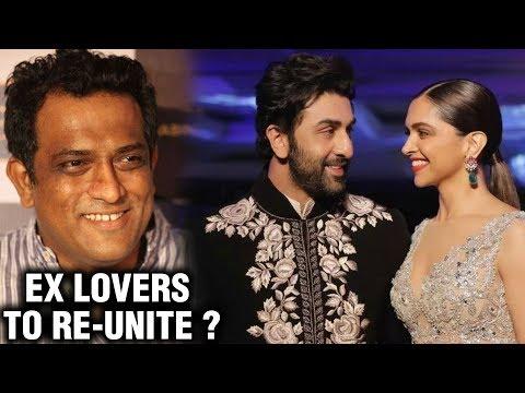 EX LOVERS Ranbir Kapoor & Deepika Padukone In Anurag Basu's Next ?