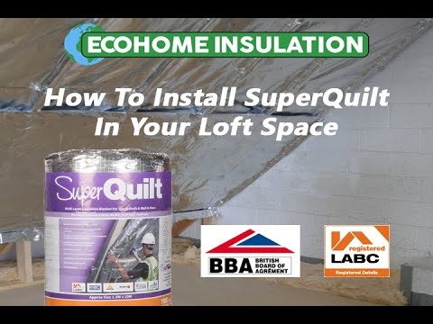 How To Fit Superquilt Roof Insulation And Save By Ordering