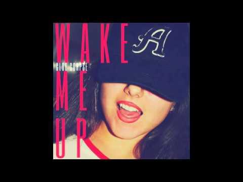 Wake Me Up  Cloe Corpse