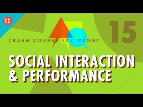 Social Interaction & Performance: Crash Course Sociology #15