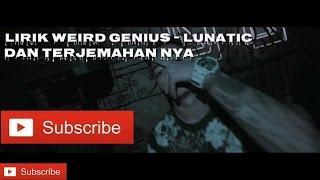 Video Weird Genius ft (Letty) - Lunatic Lirik dan terjemahan nya download MP3, 3GP, MP4, WEBM, AVI, FLV Agustus 2018
