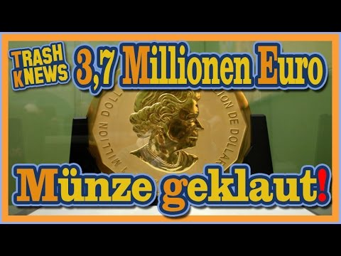 Die Wertvollste Münze Der Welt Wurde Geklaut Trashknews Youtube