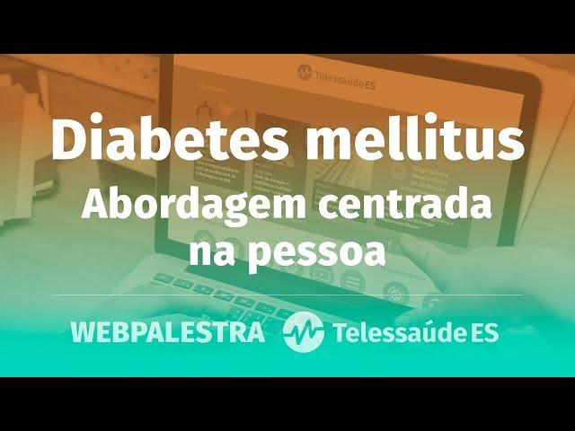 WebPalestra: Diabetes melitus - Abordagem centrada na pessoa