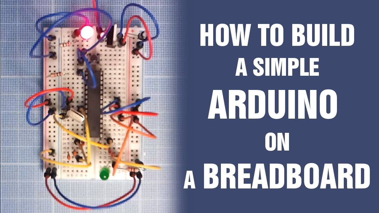 How To Build A Simple Arduino On Breadboard Tutorial Robotics For Beginners By Circuitry Pinterest Youtube Premium