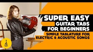 Super Easy Guitar Tabs For Beginners | Simple Tablature For Electric And Acoustic Songs