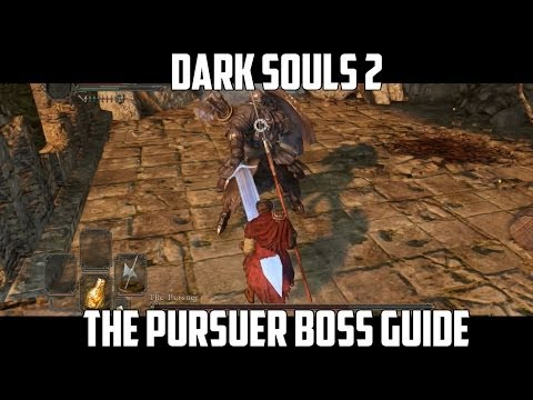 How to beat The Pursuer - boss guide for Dark Souls 2