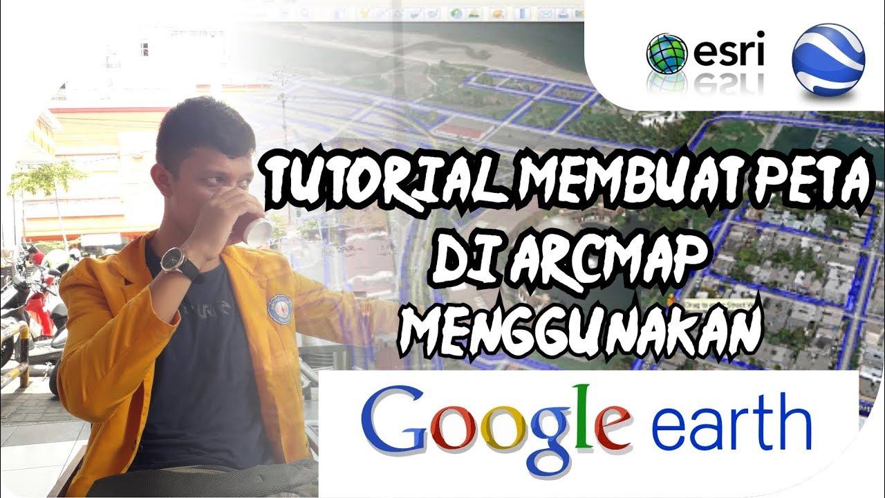 Tutorial membuat Peta di ArcMap (ArcGIS) dengan Data Google Earth