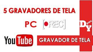 5 Gravadores de tela para PC - Dicas Para Youtubers