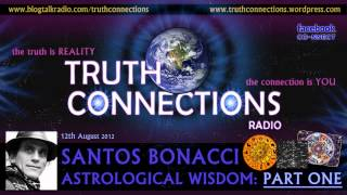 Santos Bonacci: Astrological Wisdom (Part One) - Truth Connections Radio