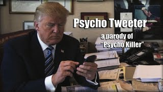 "Psycho Tweeter - a parody of ""Psycho Killer"""