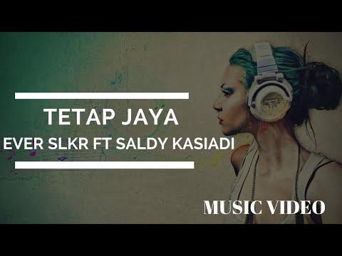 DJ REMIX TERBARU TETAP JAYA   EVER SLKR X SALDY KASIADI [ MUSIC VIDEO ] FULL BASS 2018