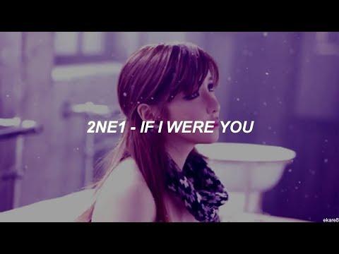 2NE1 - If I Were You // Sub. Español