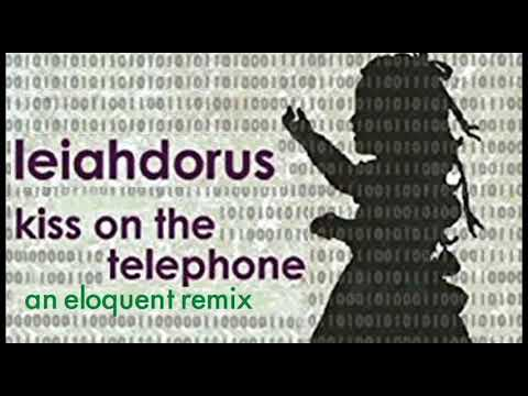 Leiahdorus - Kiss on the Telephone (an eloquent remix)