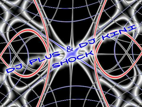 Dj Plus & Dj Kini - Shock