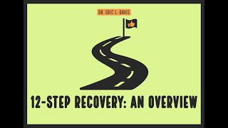Twelve-Step Recovery: An Overview