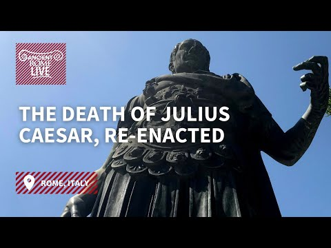 Beware the Ides of March!  Death of Julius Caesar and living history!