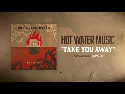 Hot Water Music - Take You Away