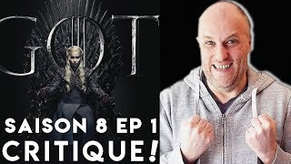 GAME OF THRONES - Saison 8 Episode 1- Critique !
