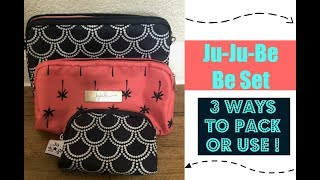 Ju-Ju-Be Be Set: 3 Ways to Pack or Use your Be Set! | Requested Video!