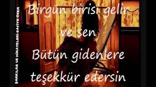 Birgün Birisi Gelir ve Sen Bütün Gidenlere Teşekkür Edersin-Ceyda Görk Üsküdarlı şiiri