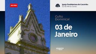 IPC AO VIVO - Culto de Domingo (03/01/2021)