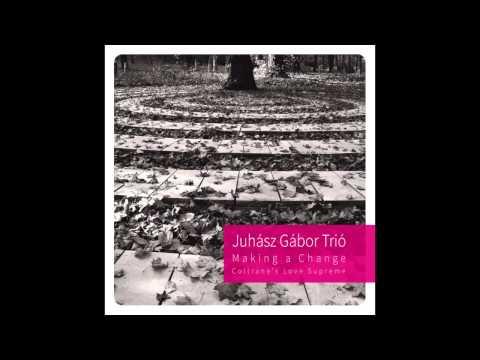 Juhász GáborTrió - Making a Change. Kérés [OFFICIAL]