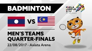 KL2017 29th SEA Games | KL2017 Badminton - Men's Team QUARTER-FINALS - LAO 🇱🇦 vs MAS 🇲🇾 | 22/08/2017