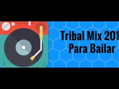 Tribal Mix 2017 Para Bailar