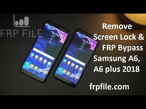 Remove Screen Lock & Bypass FRP on Samsung Galaxy A6 & A6 plus 2018