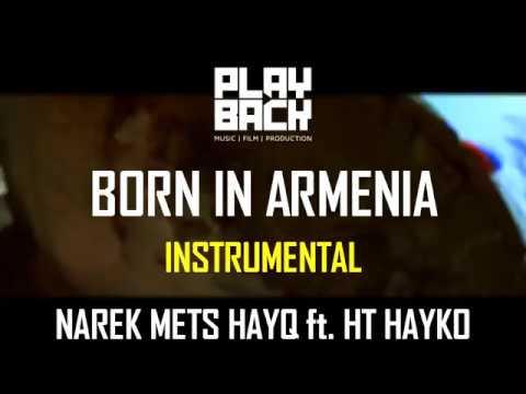 BORN IN ARMENIA / INSTRUMENTAL (NAREK METS HAYQ ft. HT HAYKO)
