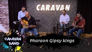 Pharaon Gipsy kings