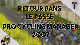 RETOUR DANS LE PASSÉ | PRO CYCLING MANAGER 2007