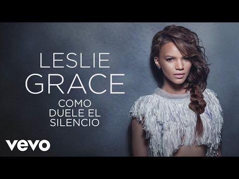 Leslie Grace - Cómo Duele el Silencio (Cover Audio)