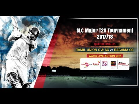 Tamil Union vs Ragama CC - SLC Major T20 Tournament 2017/18 – QF 1