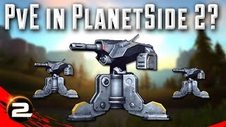 PvE in PlanetSide 2, Bad for the Game?