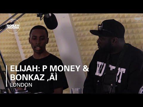Elijah: P Money & Bonkaz – Boiler Room London Live Q&A + Live Set
