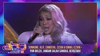 Sonaone, Alif, Zameera, Zizan & Ismail Izzani - Pun Boleh, Jangan Salah Sangka, Berserah | #ABPBH32