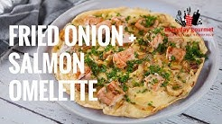 Fried Onion and Salmon Omelette | Everyday Gourmet S7 E43